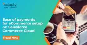 Ease of payments for eCommerce setup on Salesforce Commerce Cloud