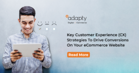 Key Customer Experience (CX) Strategies to drive conversions on your eCommerce Website