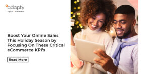 Boost Your Online Sales This Holiday Season by Focusing On These Critical eCommerce KPI's