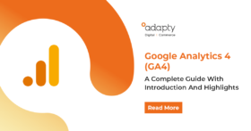 Google Analytics 4 (GA4) – A Complete Guide With Introduction And Highlights
