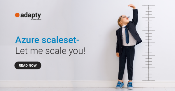 Azure scaleset – Let me scale you!