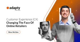 Customer Experience (CX) Changing the Face of Online Retailers