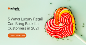 5 Ways Luxury Retail Can Bring Back Its Customers in 2021