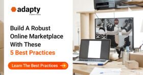 Build A Robust Online Marketplace with These 5 Best Practices